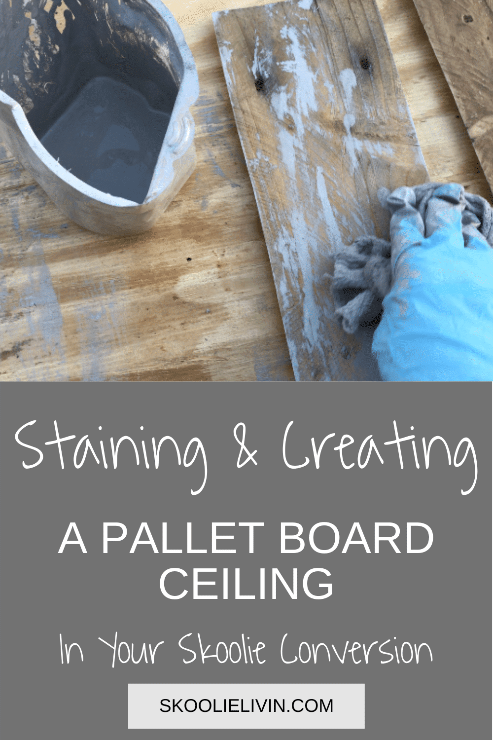 Staining & Creating a Pallet Board Ceiling In Your Skoolie Conversion